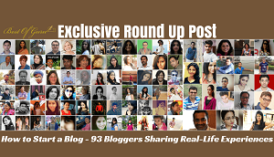 How-to-start-a-Blog-91-Bloggers-Sharing-Real-Life-Experiences