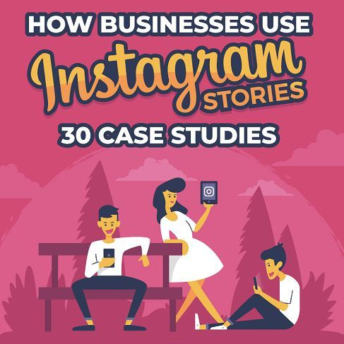 How Successful Brands Have Benefited From Using Instagram Stories